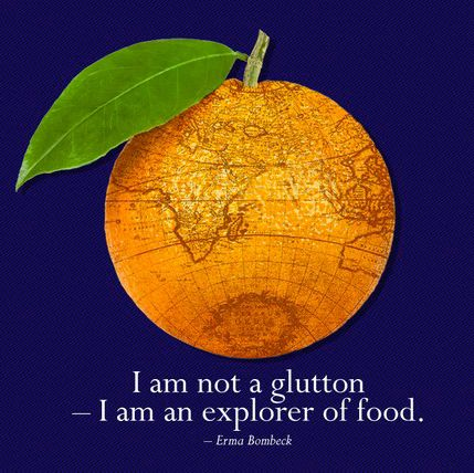 I am not a glutton - I am an explorer of food